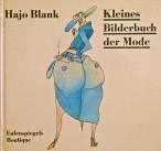 Hajo Blank: Bilderbuch der Mode